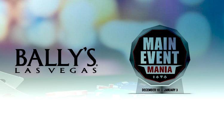 Bally's Las Vegas menjadi tuan rumah Main Event Mania akhir pekan ini
